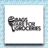 BAGS ARE FOR GROCERIES #2